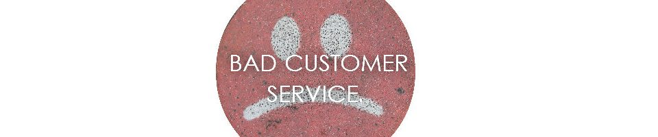 Bad Customer Service Blog