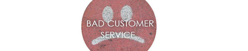 Bad Customer Service Blog