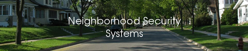 Neighborhood Security Systems